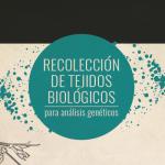 Recolección de tejidos biológicos para análisis genético