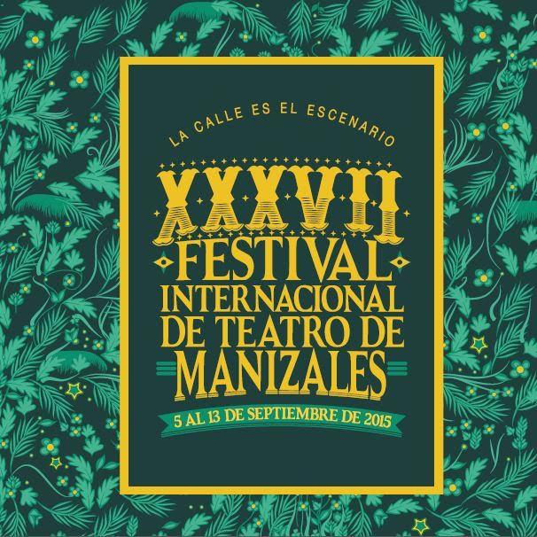 37 Festival Internacional de Teatro de Manizales
