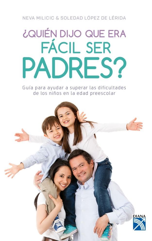 De Neva Milicic y Soledad López de Lérida, una guía para ayudar a superar las dificultades de los niños en la edad prescolar