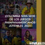 Colombia es elegida sede de los Juegos Parapanamericanos Juveniles de 2021