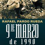 9 de marzo de Rafael Pardo Rueda