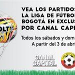 Canal Capital patrocina la Liga de Fútbol de Bogotá
