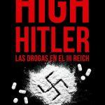 high-hitler-las-drogas-en-el-iii-reich